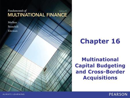 Multinational Capital Budgeting and Cross-Border Acquisitions