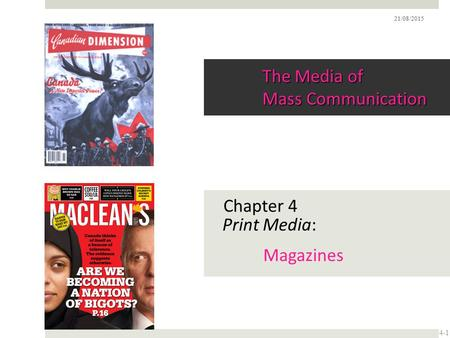 The Media of Mass Communication Chapter 4 Print Media: Magazines 4-1 21/08/2015.