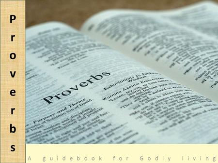 A guidebook for Godly living. 1 The proverbs of Solomon the son of David, king of Israel: 2 To know wisdom and instruction, To perceive the words of understanding,