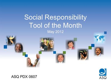 Social Responsibility Tool of the Month May 2012 ASQ PDX 0607.