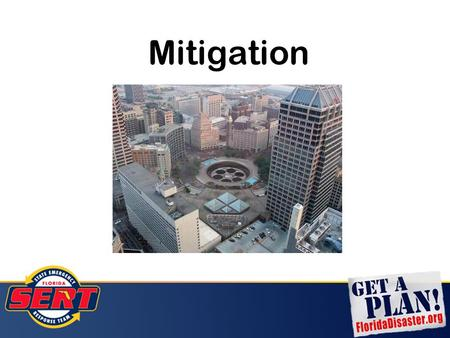 Mitigation. Hazard Mitigation is any sustained action taken to reduce or eliminate long-term risk to people and their property from hazards and their.