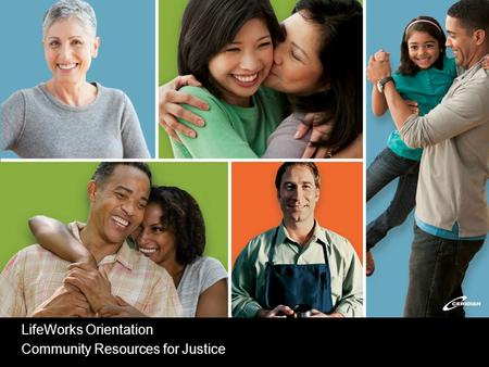 LifeWorks Orientation Community Resources for Justice.