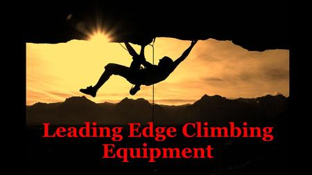 Leading Edge Climbing Equipment. The Leading Edge Climbing Equipment Owner's have five options to choose from: The owner's will always have the choice.