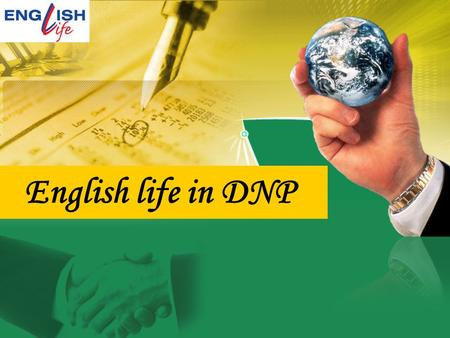 English life in DNP. Welcome to English life in DNP! Learning a language can be fun! At English life in DNP there is a team of qualified teachers who.
