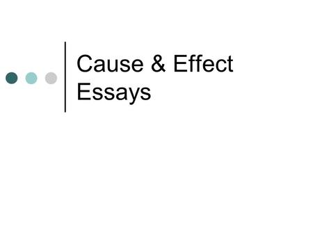 essay on changing careers Types of papers: cause & effect to write a cause and effect essay, you'll need to determine a scenario in which one action or event caused certain effects to occur.
