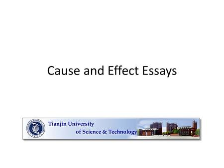 Cause and Effect Essays. Cause and Effect It's simple, just four paragraphs: Introduction Causes Effects Conclusion.