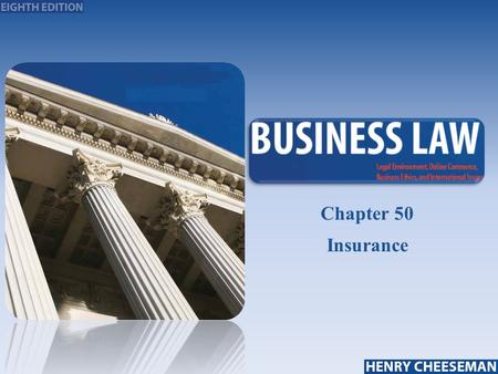 25-1 Chapter 50 Insurance. Learning Objectives  Describe an insurance contract and define insurable interest  List and describe the various types of.