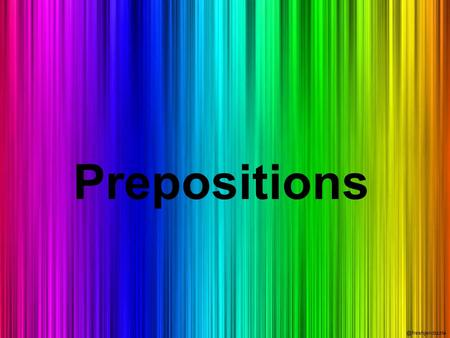 Prepositions. What is a preposition? Prepositions are words or groups of words that show the relationship between a noun or pronoun and another word in.