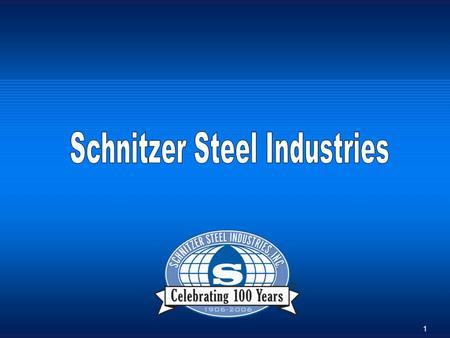 1. 2 The Schnitzer Steel Team Greg Witherspoon, CPA – CFO CFO since August 2005 Prior Professional Experience: Managing Director at Plan Bravo Partners,