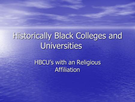 Historically Black Colleges and Universities HBCU's with an Religious Affiliation.