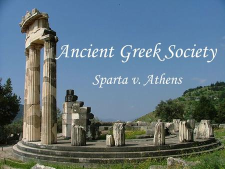 Ancient Greek Society Sparta v. Athens.