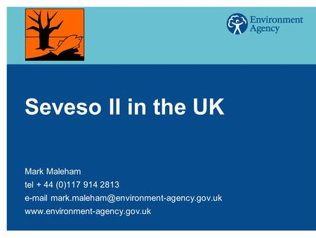 Seveso II in the UK Mark Maleham tel + 44 (0)117 914 2813