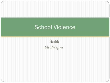 Health Mrs. Wagner School Violence. School Violence Myths 1. Juvenile violence is increasing - Peaked in 1993 and has declined every year since then.