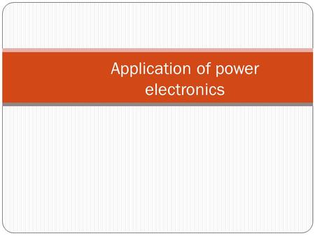 Application of power electronics.  SMPS-(Switch mode power supply)  UPS-(Uninterrupted power supply)  SINGLE PHASE CYCLOCONVERTERS APPLICATIONS OF.