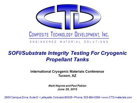 International Cryogenic Materials Conference Tucson, AZ Mark Haynes and Paul Fabian June 29, 2015 SOFI/Substrate Integrity Testing For Cryogenic Propellant.