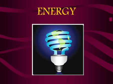ENERGY. Conservation of Energy: The total amount of energy in a system remains constant (is conserved), although energy within the system can be changed.