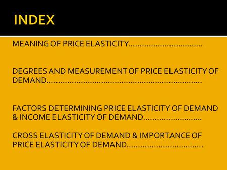 INDEX MEANING OF PRICE ELASTICITY……………………………