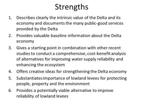 Strengths 1.Describes clearly the intrinsic value of the Delta and its economy and documents the many public-good services provided by the Delta 2.Provides.
