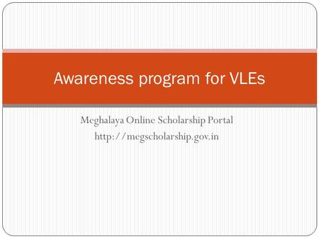 Meghalaya Online Scholarship Portal  Awareness program for VLEs.