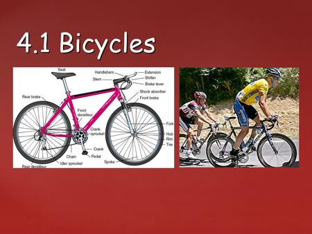 { 4.1 Bicycles. Clicker question Which vehicle is most stable? (A) tricycle (B) Bicycle (C) This chopper bike (D) An SUV.