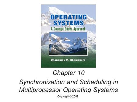 Synchronization and Scheduling in Multiprocessor Operating Systems
