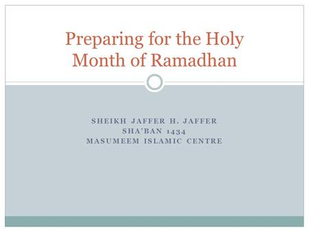 SHEIKH JAFFER H. JAFFER SHA'BAN 1434 MASUMEEM ISLAMIC CENTRE Preparing for the Holy Month <strong>of</strong> Ramadhan.
