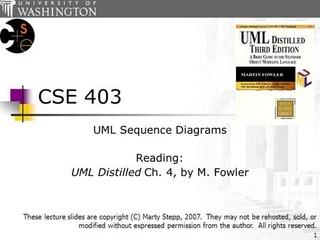UML Sequence Diagrams Reading: UML Distilled Ch. 4, by M. Fowler