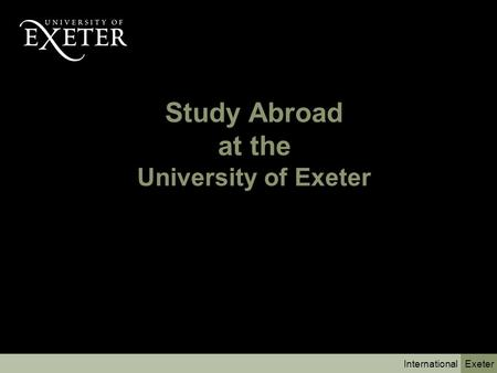 Exeter International Study Abroad at the University of Exeter.