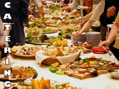 WHAT IS CATERING? USUALLY A PRE-ARRANGED CONTRACT LIMITED MENU SPECIFIC COST SPECIFIC AUDIENCE FOOD IS EXTENSIVELY PREPPED/MEP PROVISION OF FOOD AND BEVERAGE.