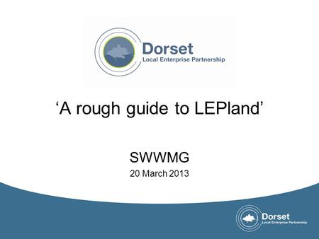 'A rough guide to LEPland' SWWMG 20 March 2013.