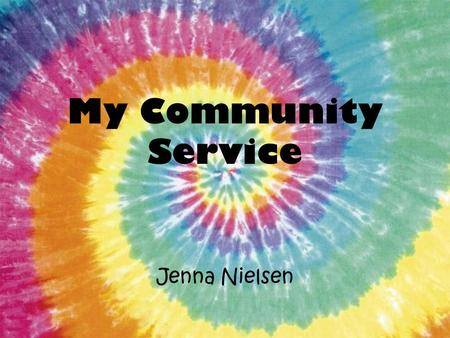 My Community Service Jenna Nielsen. Haven Fall Festival Around Halloween time, we had a fall festival for children from the Haven. We had face painting,