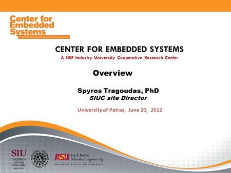Center for Embedded Systems | An NSF Industry/University Cooperative Research Center CONFIDENTIAL CENTER FOR EMBEDDED SYSTEMS A NSF Industry University.