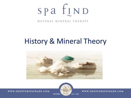History & Mineral Theory. Introduction & History Founded in 1981 Robert Czik Family Owned Mineral based Dead Sea Spa Magik....Retail Products Spa Find.......Professional.