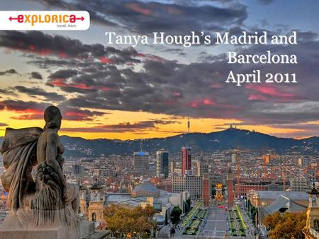 Tanya Hough's Madrid and Barcelona April 2011 April 2011.