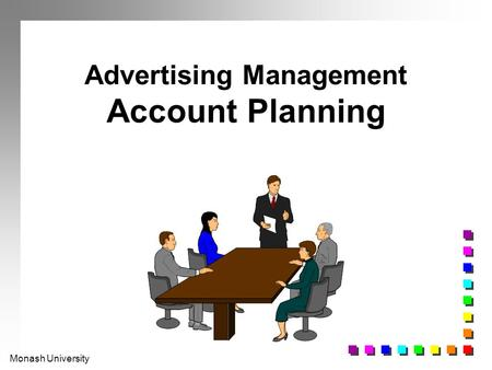 Monash University Advertising Management Account Planning.