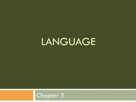 LANGUAGE Chapter 5. Origin, Diffusion & Dialects of English  English colonies  Origin of English in England  Dialects in England  Differences between.