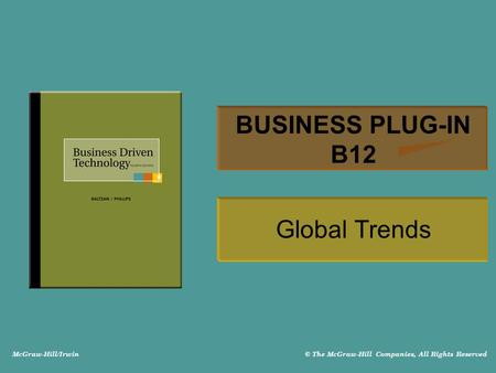 McGraw-Hill/Irwin © The McGraw-Hill Companies, All Rights Reserved BUSINESS PLUG-IN B12 Global Trends.
