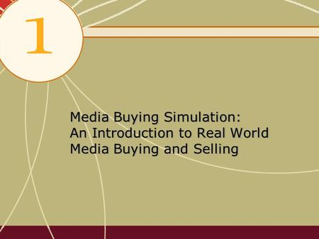 Media Buying Simulation: An Introduction to Real World Media Buying and Selling.