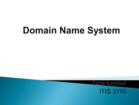Tony Kombol ITIS 3110. www.teacherstalk.com Who knows this? Who controls this? DNS!