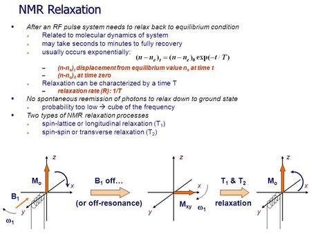NMR Relaxation Mo Mo B1 off… (or off-resonance) T1 & T2 relaxation B1