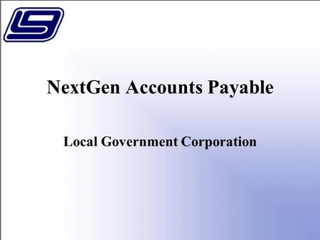 NextGen Accounts Payable Local Government Corporation.