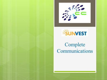Complete Communications. Overall Glance  Who: Residents of Dane County as well as current clients  What: Solar Showcase  Where: 801 Richard Way / Lot.