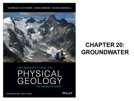 CHAPTER 20: GROUNDWATER. Groundwater It is estimated that there is 3000 times more water stored as groundwater in the upper 800 meters of continental.