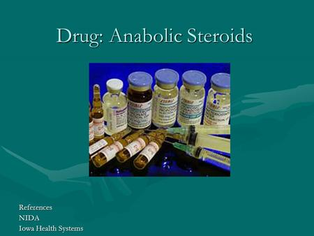 Drug: Anabolic Steroids ReferencesNIDA Iowa Health Systems.