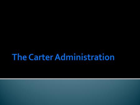 The Carter Administration