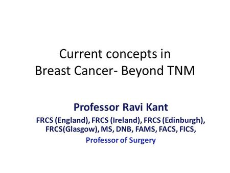 Current concepts in Breast Cancer- Beyond TNM