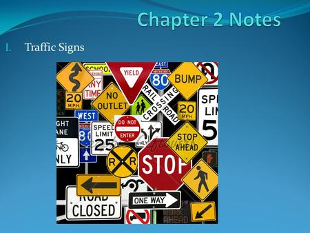 Chapter 2 Notes Traffic Signs.
