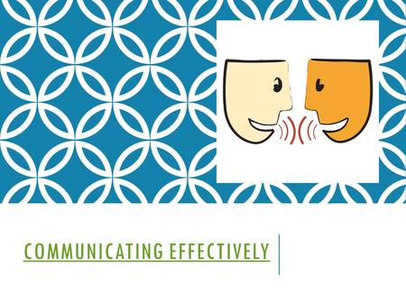 COMMUNICATING EFFECTIVELY. COMMUNICATION Communication is a process through which you send messages to and receive messages from others. There are three.
