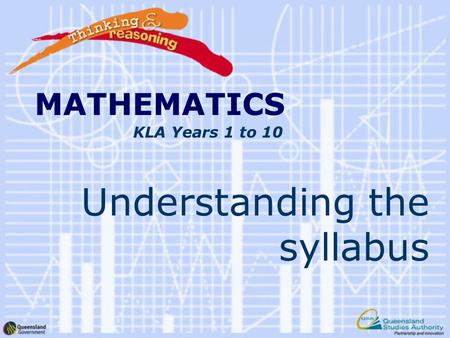 MATHEMATICS KLA Years 1 to 10 Understanding the syllabus MATHEMATICS.