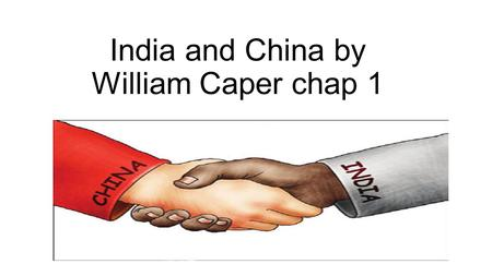 India and China by William Caper chap 1. Introduction chp 1 Long ago archaeologists (people who study culture) found a village in India How ever these.